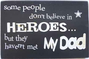 Heroes My Dad Message Plaque