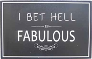 Hell Is Fabulous Message Plaque