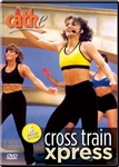 cathe cross train xpress workout dvd