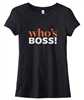 Who's Boss T-Shirt