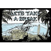 12x18 Aluminum sign that says Lets Take A Break. This quality and sturdy metal poster sign is brand new, durable and made of heavy gauge aluminum that will last for many years to come. Great for hanging outside as well as inside. A great way to add...