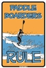 12x18 Aluminum sign that says Paddle Boarders Rule. This quality and sturdy metal poster sign is brand new, durable and made of heavy gauge aluminum that will last for many years to come. Great for hanging outside as well as inside. A great way to...