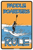 Paddle Boarders Rule Sign