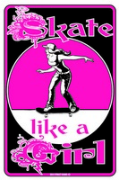 12x18 Aluminum sign that says Skate Like A Girl. This quality and sturdy metal poster sign is brand new, durable and made of heavy gauge aluminum that will last for many years to come. Great for hanging outside as well as inside. A great way to add...