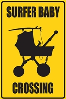 "12""x18"" Aluminum surf sign that says ""Surfer Baby Crossing""..."