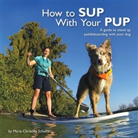 How To SUP With Your Pup Book by Maria Christina Schultz