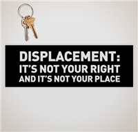 """Displacement: It's Not Your Right And It's Not..."" Sticker"