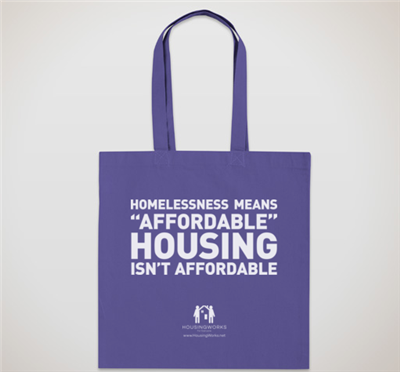 """Homelessness Means: </br>Affordable Housing Isn't For You"" </br>Tote"