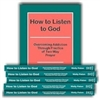 How to Listen to God - Overcoming Addiction Through Practice of 2-Way Prayer (6 Books)