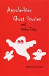 Appalachian Ghost Stories and Other Tales