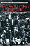 Devil Is Here In These Hills:West Virginia's Coal Miners and Their Battle for Freedom