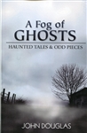 Fog of Ghosts: Haunted Tales & Odd Pieces