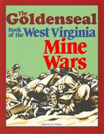 Goldenseal Book of the West Virginia Mine Wars