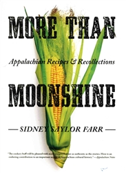 More Than Moonshine: Appalachian Recipes and Recollections