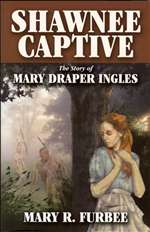 Shawnee Captive: The Story of Mary Draper Ingles