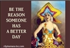 Be the reason someone has a better day