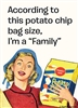 "According to this potato chip bag size, I'm a ""family"""