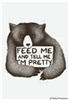 Feed me and tell me I'm pretty