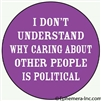 I don't understand why caring about other people is political