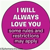 I Will Always Love You....some rules and restrictions may apply
