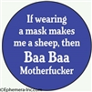 If wearing mask makes me a sheep, then Baa Baa Motherfucker