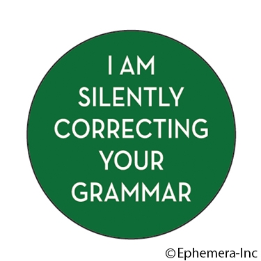 I am silently correcting your grammar