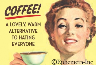 Coffee! A lovely, warm alternative to hating everyone