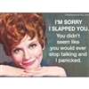 I'm Sorry I Slapped You...
