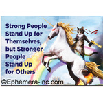 Strong People Stand Up for Themselves, but Stronger People Stand Up for Others