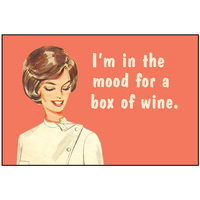 I'm in the mood for a box of wine.