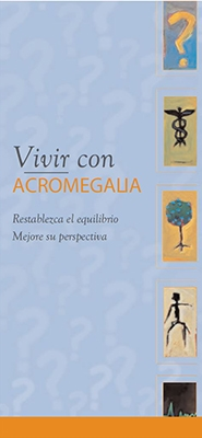 Vivir Con Acromegalia - Living with Acromegaly Brochure (Spanish)
