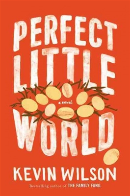 Perfect Little by World Kevin Wilson
