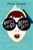 Where'd You Go Bernadette? Maria Semple