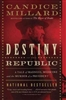 Destiny of the Republic Candice Millard
