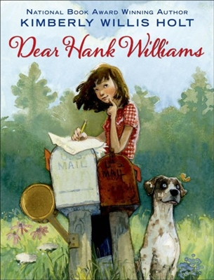 Dear Hank Williams by Kimberly Willis Holt
