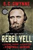 Rebel Yell: The Violence, Passion, and Redemption of Stonewall Jackson S.C. Gwynne
