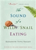The Sound of a Wild Snail Eating Elisabeth Tova Bailey