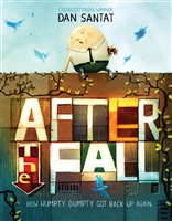 After the Fall (How Humpty Dumpty Got Back Up Again) by Dan Santat