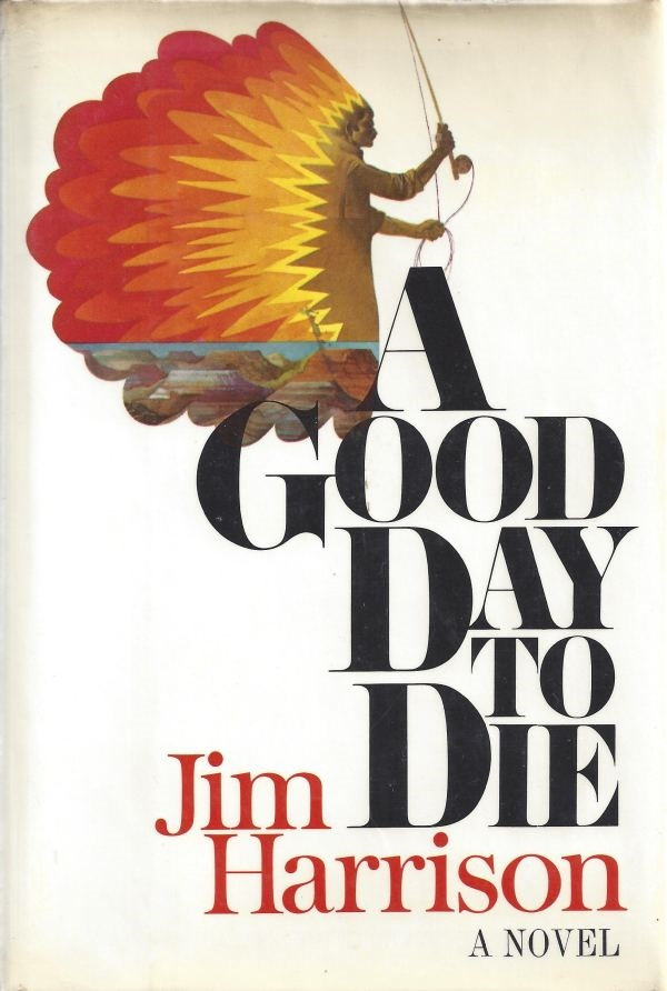 Jim Harrison a good day to die