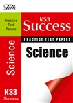 KS3 Success PRACTICE TEST PAPERS Science (Letts)