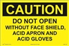 Caution Do Not Open Without Face Shield Label
