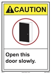 ANSI Caution Label Open This Door Slowly