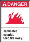 Danger Flammable Material. Keep Fire Away