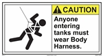 ANSI Caution Label Anyone Entering Tanks Must Wear Body Harness