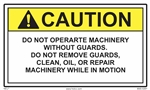CautionDo Not Operate Machinery Without Guards