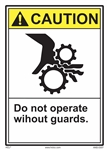 CautionDo Not Operate Without Guards