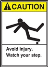 CautionAvoid Injury. Watch Your Step