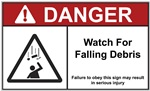 Danger - Watch for Falling Debris Construction Safety Sign