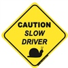 Caution - Slow Driver