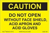 Caution Label - Do Not Open Without Face Shield Acid Apron And Acid Gloves